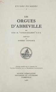 Maurice Vanmackelberg et Norbert Dufourcq - Les orgues d'Abbeville.