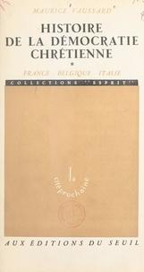 Maurice Vaussard - Histoire de la démocratie chrétienne (1) - France, Belgique, Italie.