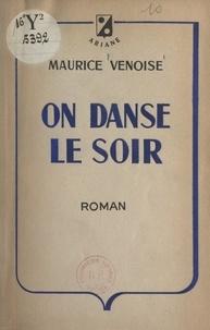 Maurice Venoise - On danse le soir.