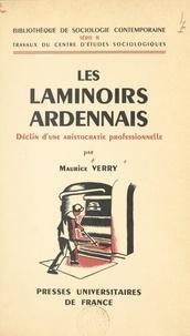 Maurice Verry et  Centre d'études sociologiques - Les laminoirs ardennais - Déclin d'une aristocratie professionnelle.