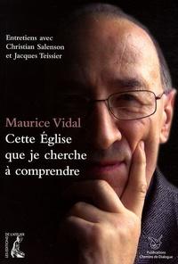 Maurice Vidal - Cette Eglise que je cherche à comprendre.