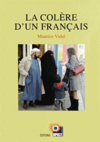 Maurice Vidal - La colère d'un Français.