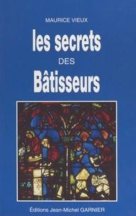 Maurice Vieux - Les secrets des bâtisseurs.