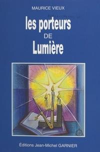 Maurice Vieux - Porteurs de lumière.