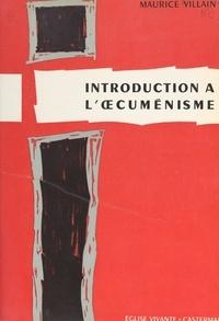 Maurice Villain - Introduction à l'œcuménisme.