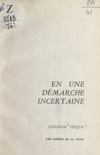 Maurice Vinçon et Fred Bourguignon - En une démarche incertaine.