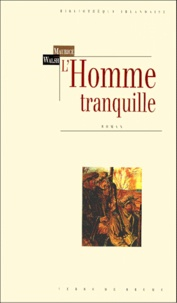 Maurice Walsh - L'homme tranquille.