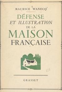 Maurice Wanecq et Paul Cade - Défense et illustration de la maison française.