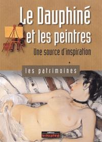 Maurice Wantellet - Le Dauphiné et les peintres - Une source d'inspiration.