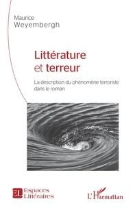 Maurice Weyembergh - Littérature et terreur - La description du phénomène terroriste dans le roman.