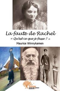 """Maurice Winnykamen - Collection Classique  : La faute de Rachel - """"Qu'est-ce que je fasse""""."""