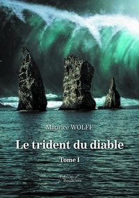 Maurice Wolff - Le trident du diable Tome 1 : .