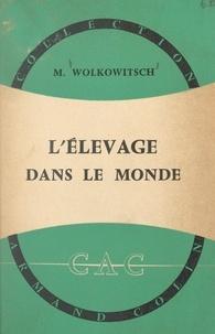 Maurice Wolkowitsch et André Cholley - L'élevage dans le monde.