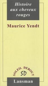 Maurice Yendt - Histoire aux cheveux rouges.