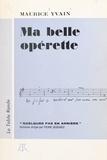 Maurice Yvain et Pierre Descaves - Ma belle opérette.
