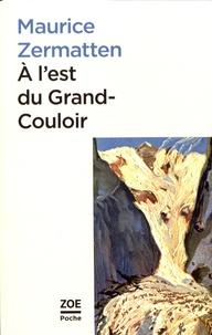 Maurice Zermatten - A l'est du Grand-Couloir.