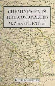 Maurice Zinovieff et François Thual - Cheminements tchécoslovaques.