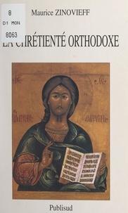 Maurice Zinovieff - La chrétienté orthodoxe.
