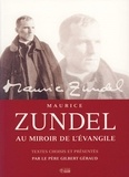 Maurice Zundel - Au miroir de l'Evangile.