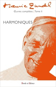 Maurice Zundel - Harmoniques oeuvres complètes - Tome 2.