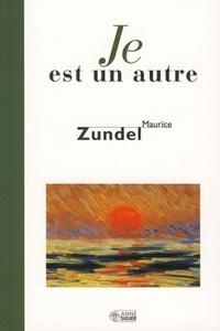 Maurice Zundel - Je est un autre.