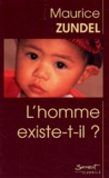 Maurice Zundel - L'homme existe-t-il ?.