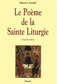 Maurice Zundel - Le Poème de la Sainte Liturgie - Adapté par Dieudonné Dufrasne, Bénédictin de Clerlande.