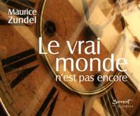 Maurice Zundel - Le vrai monde n'est pas encore - Pensées au fil des jours....