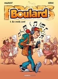 Mauricet et  Erroc - Boulard Tome 1 : En mode cool.