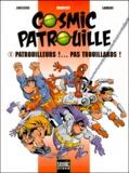 Mauricet et  Janssens - Cosmic Patrouille Tome 1 : Patrouilleurs ! Pas trouillards !.