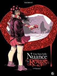 Mauricet - Une bien belle nuance de rouge Tome 1 : Garance.