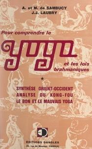 Mauricette de Sambucy et André de Sambucy-Novital - Pour comprendre le yoga et les lois brahmaniques.