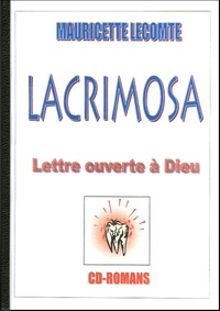 Mauricette Lecomte - Lacrimosa - Lettre ouverte à Dieu.