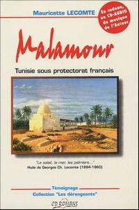 Mauricette Lecomte - Malamour - Tunisie sous protectorat français. 1 CD audio