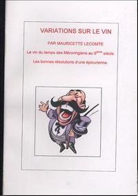 Mauricette Lecomte - Variations sur le vin.