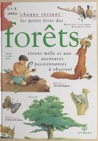 Mauricette Vial-Andru et Bernadette Pons - À chaque instant, les petits êtres des forêts vivent mille et une aventures passionnantes à observer.