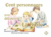Mauricette Vial-Andru et Roselyne Lesueur - Cent personnages pour découvrir la Bible - Mon premier dictionnaire chrétien.