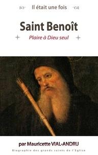 Mauricette Vial-Andru - Il était une fois Saint Benoît.