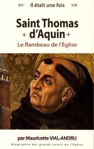 Mauricette Vial-Andru - Il était une fois Saint Thomas d'Aquin - Le flambeau de l'Eglise.