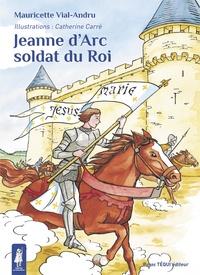 Jeanne d'Arc, soldat du roi - Mauricette Vial-Andru | Showmesound.org