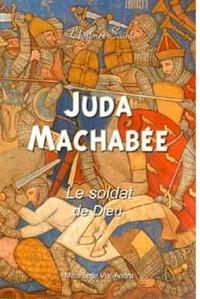 Juda Machabée - Le soldat de Dieu.pdf