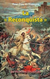 """Mauricette Vial-Andru - La """"Reconquista"""" - Croisade contre l'envahisseur."""