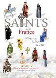 Mauricette Vial-Andru - Les saints de France - Tome 4.
