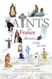 Mauricette Vial-Andru - Les Saints de France - Tome 5.