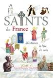 Mauricette Vial-Andru - Les Saints de France - Tome 6.