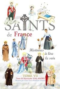 Mauricette Vial-Andru - Les saints de France - Tome 7.