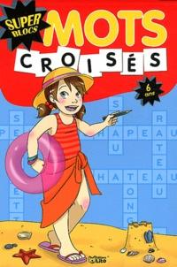 Mauricette Vial-Andru et Virginie Loubier - Mots croisés 6 ans.