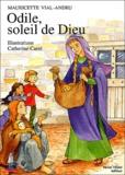 Mauricette Vial-Andru - Odile, soleil de Dieu.