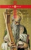 Mauricette Vial-Andru - Saint André - L'apôtre des Grecs.