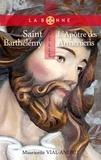 Mauricette Vial-Andru - Saint Barthélémy, l'apôtre des Arméniens.